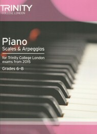 Piano Scales and Arpeggios From 2015 Grades 6 - 8