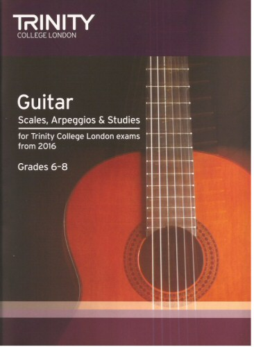 Guitar Scales Arpeggios and Studies Grades 6 - 8 from 2016