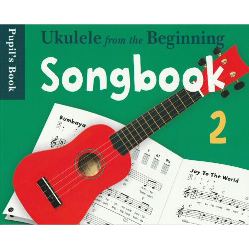 Ukulele From The Beginning Songbook 2